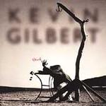 Kevin Gilbert: